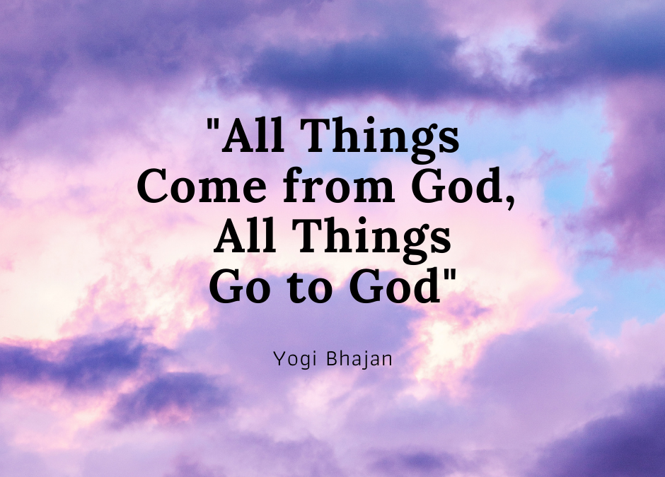 All Things Come from God, All Things Go to God