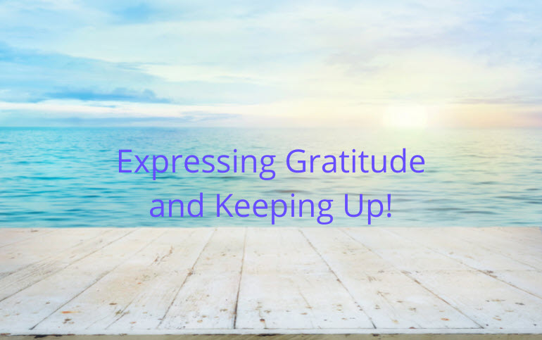 Expressing Gratitude and Keeping Up