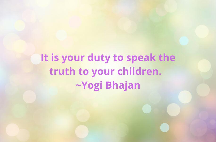 Yogi Bhajan Lecture: Speak Truth to Your Child